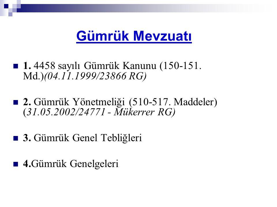 Gümrük Mevzuatı 1.4458 sayılı Gümrük Kanunu (150-151.