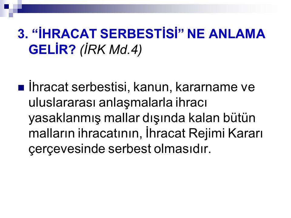 3. İHRACAT SERBESTİSİ NE ANLAMA GELİR.