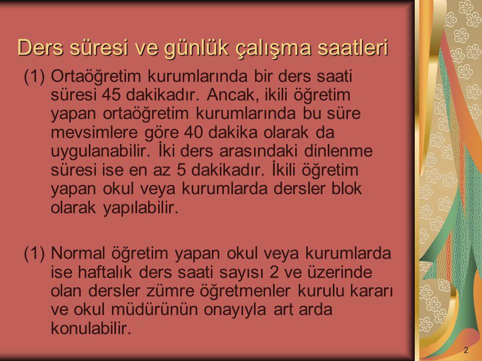 Türk Bayrağı ve Atatürk köşesi  Türk Bayrağının bulundurulması, temizliği, korunması ve kullanılmasında Türk Bayrağı Kanunu ve Türk Bayrağı Tüzüğü hükümlerine uyulur.