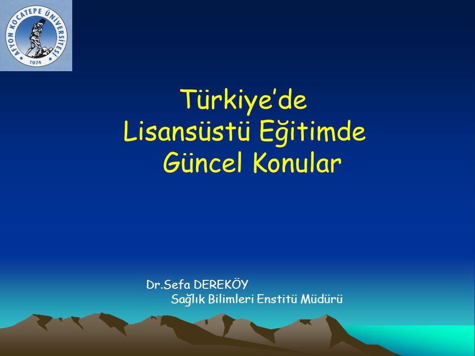 Dr.Sefa DEREKÖY Sağlık Bilimleri Enstitü Müdürü Türkiye'de Lisansüstü Eğitimde Güncel Konular