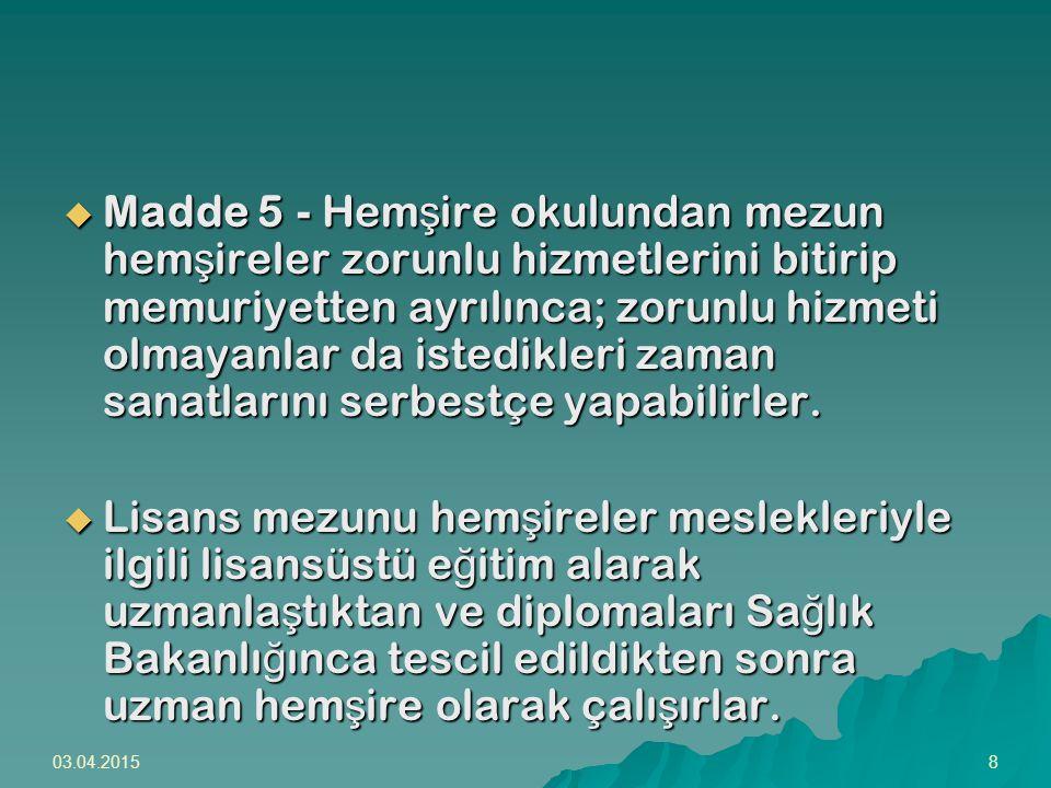 03.04.20159  Madde 6 - (Mülga: 25/4/2007-5634/ 6.