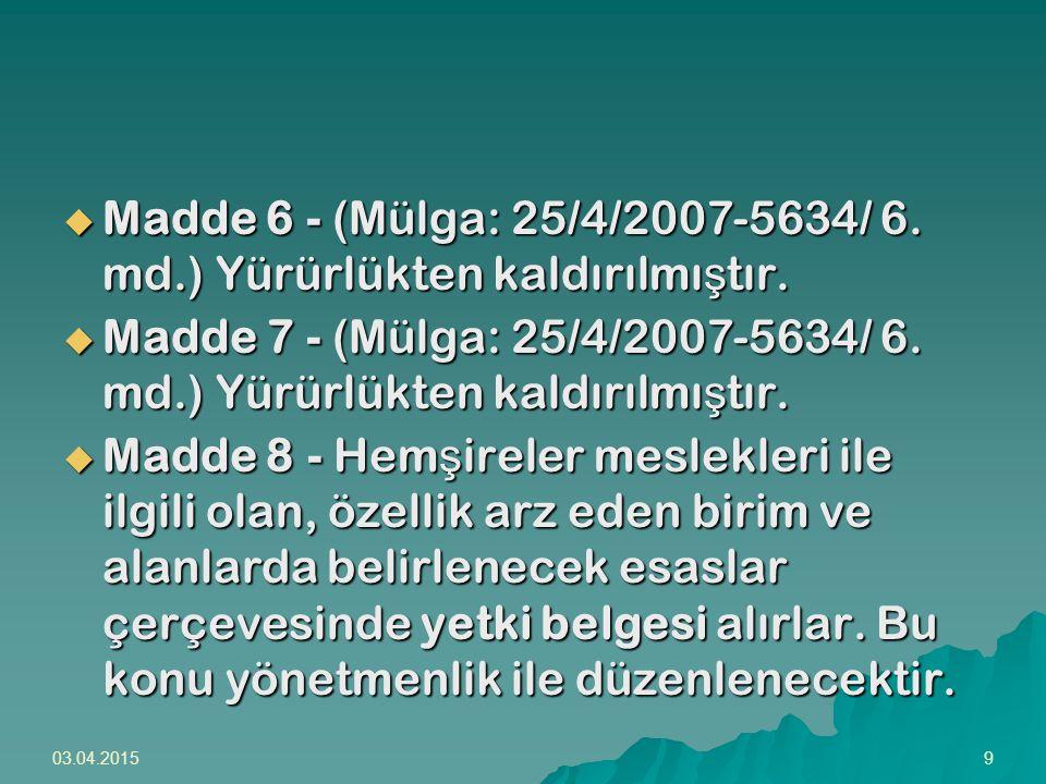 03.04.201520  Madde 15 - Bu kanun 28 Ş ubat 1954 tarihinden itibaren mer'idir.
