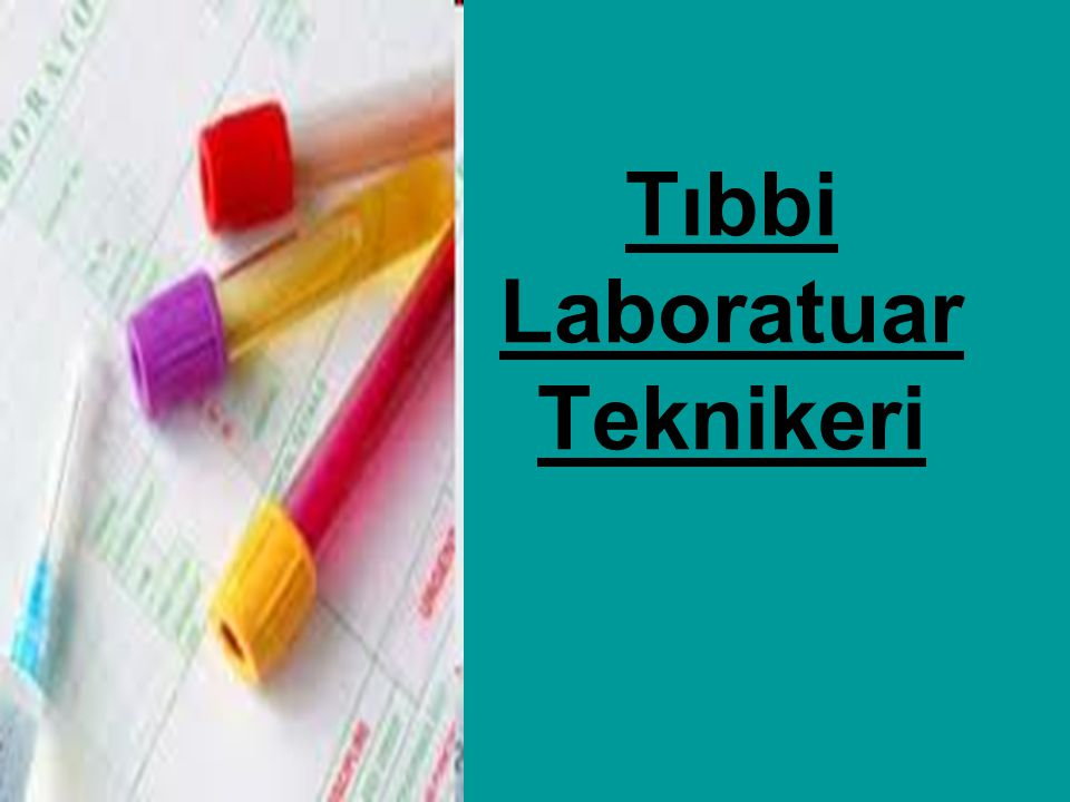 Tıbbi Laboratuar Teknikeri