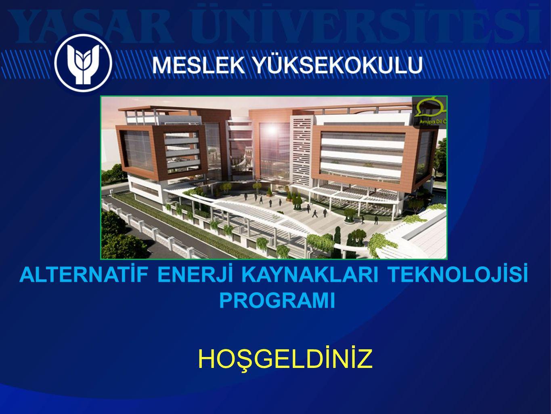 HOŞGELDİNİZ ALTERNATİF ENERJİ KAYNAKLARI TEKNOLOJİSİ PROGRAMI