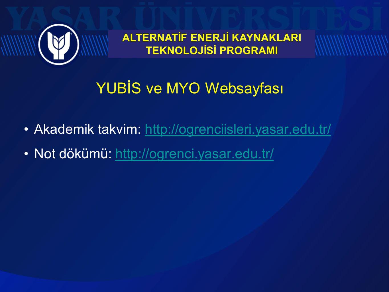 YUBİS ve MYO Websayfası Akademik takvim: http://ogrenciisleri.yasar.edu.tr/http://ogrenciisleri.yasar.edu.tr/ Not dökümü: http://ogrenci.yasar.edu.tr/