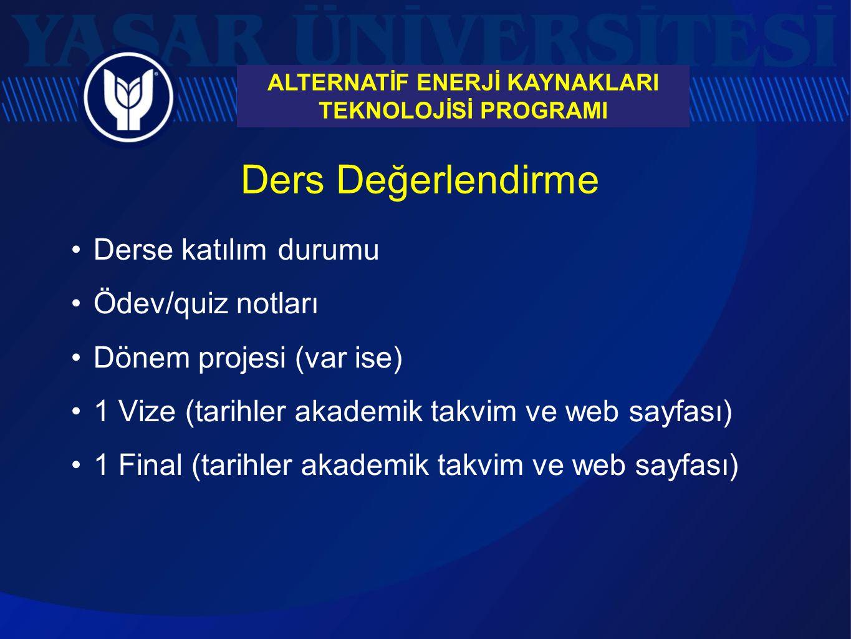 Ders Değerlendirme Derse katılım durumu Ödev/quiz notları Dönem projesi (var ise) 1 Vize (tarihler akademik takvim ve web sayfası) 1 Final (tarihler a