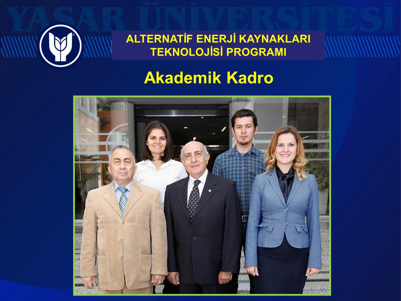 Akademik Kadro ALTERNATİF ENERJİ KAYNAKLARI TEKNOLOJİSİ PROGRAMI