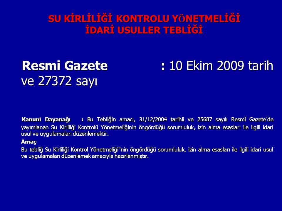 SU KİRLİLİĞİ KONTROLU Y Ö NETMELİĞİ İDARİ USULLER TEBLİĞİ Resmi Gazete : 10 Ekim 2009 tarih ve 27372 sayı Resmi Gazete : 10 Ekim 2009 tarih ve 27372 s