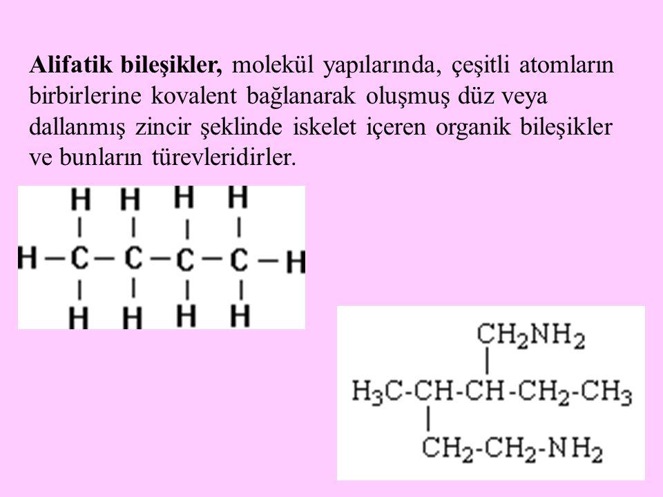 3 Alifatik bileşikler, molekül yapılarında, çeşitli atomların birbirlerine kovalent bağlanarak oluşmuş düz veya dallanmış zincir şeklinde iskelet içer