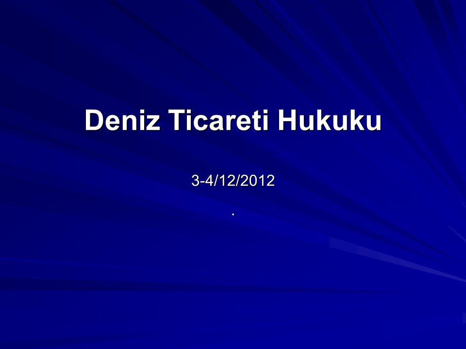 Deniz Ticareti Hukuku 3-4/12/2012.