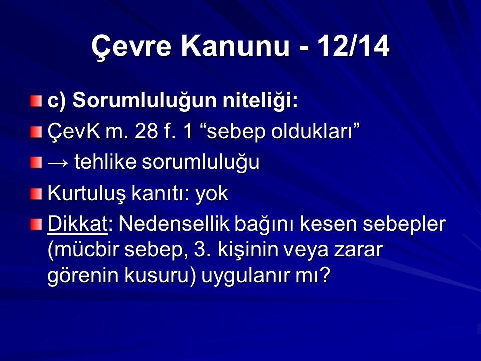 Çevre Kanunu - 12/14 c) Sorumluluğun niteliği: ÇevK m.