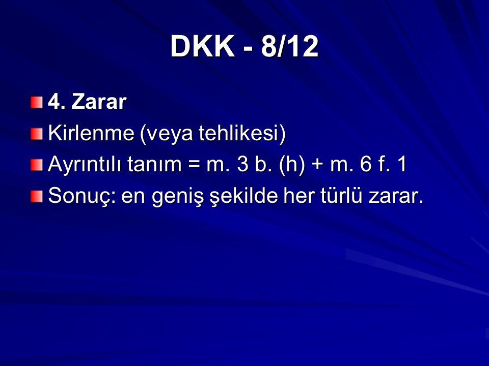 DKK - 8/12 4. Zarar Kirlenme (veya tehlikesi) Ayrıntılı tanım = m.