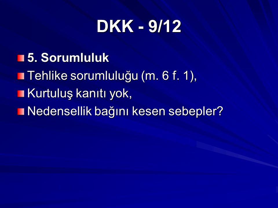 DKK - 9/12 5. Sorumluluk Tehlike sorumluluğu (m. 6 f.
