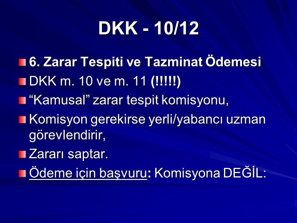 DKK - 10/12 6. Zarar Tespiti ve Tazminat Ödemesi DKK m.