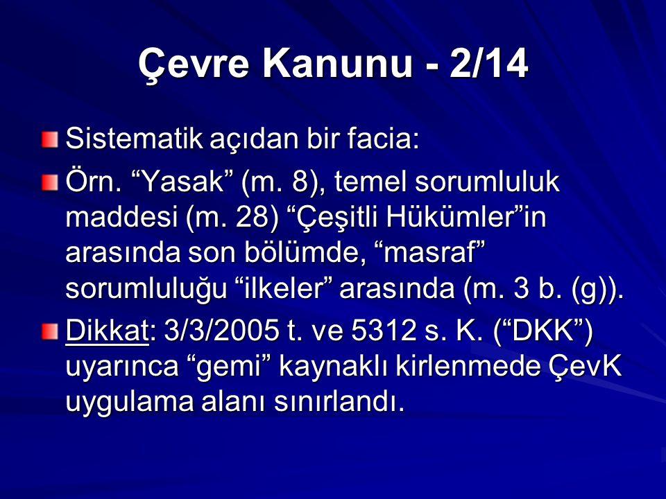 Çevre Kanunu - 13/14 ç) Zamanaşımı 2006 öncesi: tartışmalı 2006 dşk.: m.