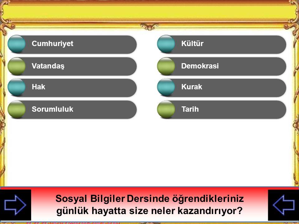 KAZANIMLAR 5.Sosyal bilgilerin, Türkiye Cumhuriyeti'nin etkin bir vatandaşı olarak gelişimine katkısını fark eder.