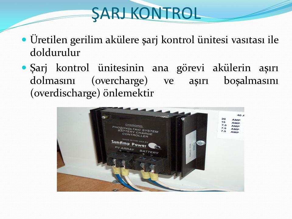 ŞARJ KONTROL Üretilen gerilim akülere şarj kontrol ünitesi vasıtası ile doldurulur Şarj kontrol ünitesinin ana görevi akülerin aşırı dolmasını (overch