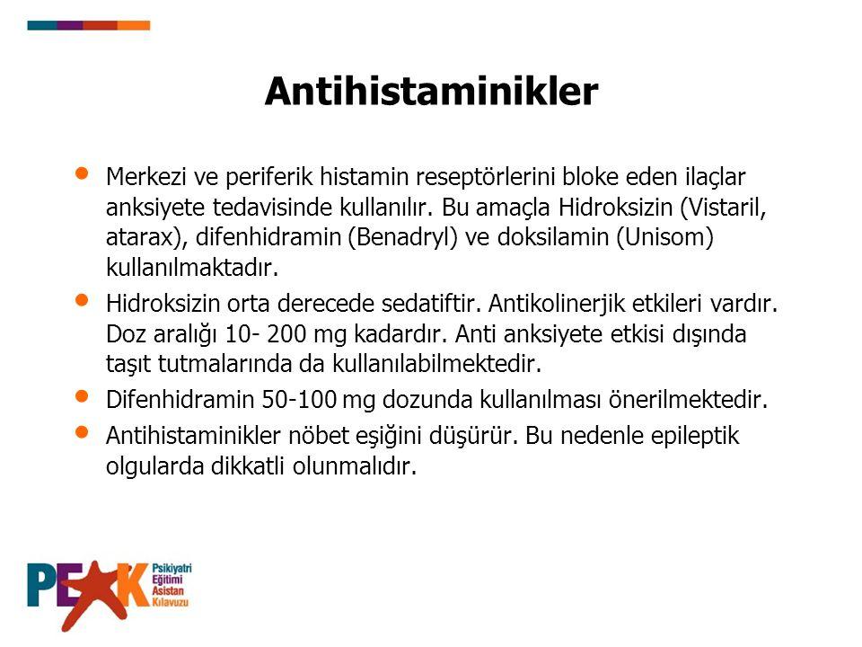 Antihistaminikler Merkezi ve periferik histamin reseptörlerini bloke eden ilaçlar anksiyete tedavisinde kullanılır. Bu amaçla Hidroksizin (Vistaril, a