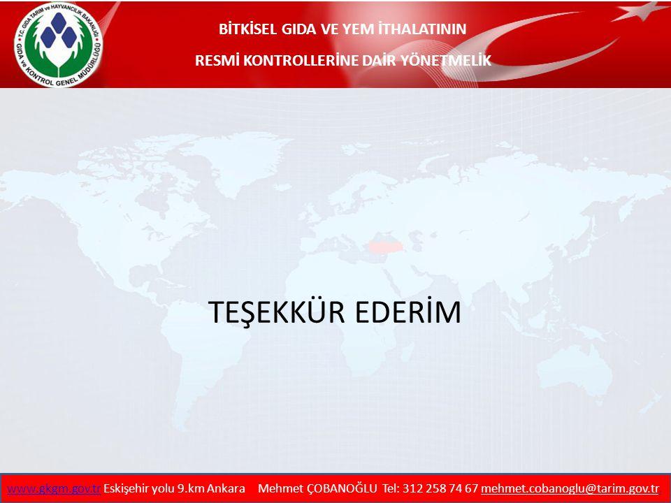 GIDA TARIM VE HAYVANCILIK BAKANLIĞI Gıda ve Kontrol Genel Müdürlüğü TEŞEKKÜR EDERİM www.gkgm.gov.trwww.gkgm.gov.tr Eskişehir yolu 9.km Ankara Mehmet Ç