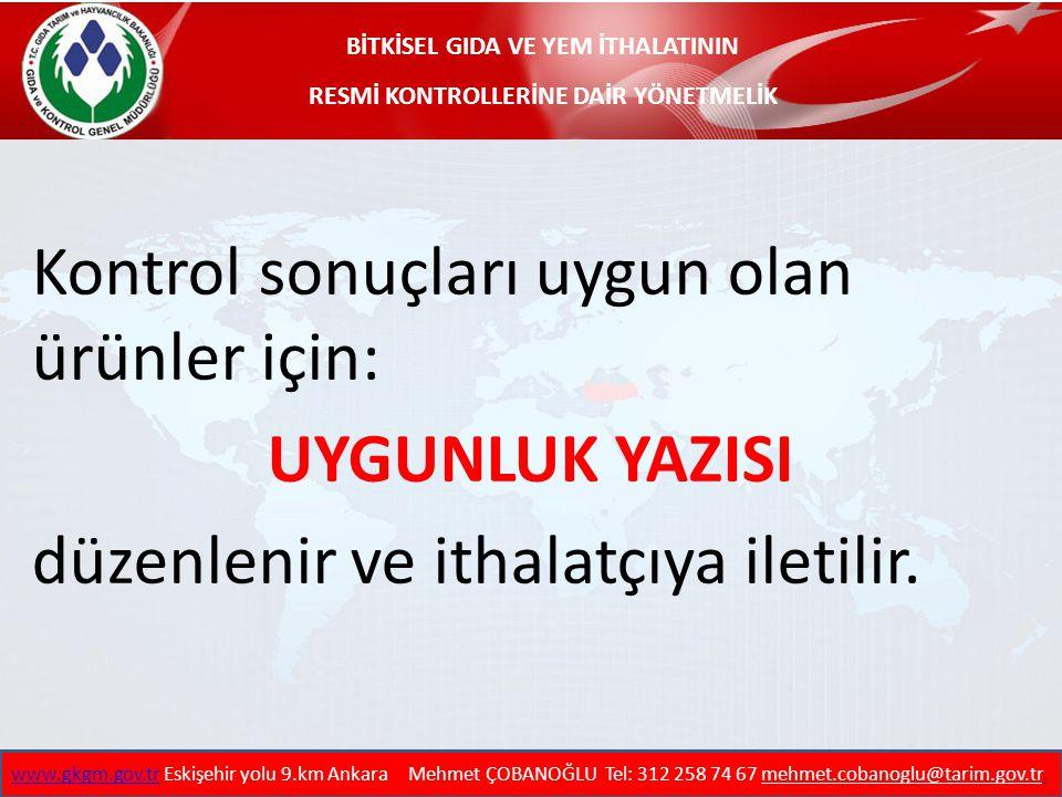 GIDA TARIM VE HAYVANCILIK BAKANLIĞI Gıda ve Kontrol Genel Müdürlüğü TEŞEKKÜR EDERİM www.gkgm.gov.trwww.gkgm.gov.tr Eskişehir yolu 9.km Ankara Mehmet ÇOBANOĞLU Tel: 312 258 74 67 mehmet.cobanoglu@tarim.gov.tr.