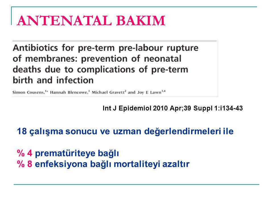 Int J Epidemiol 2010 Apr;39 Suppl 1:i134-43 18 çalışma sonucu ve uzman değerlendirmeleri ile % 4 prematüriteye bağlı % 8 enfeksiyona bağlı mortaliteyi