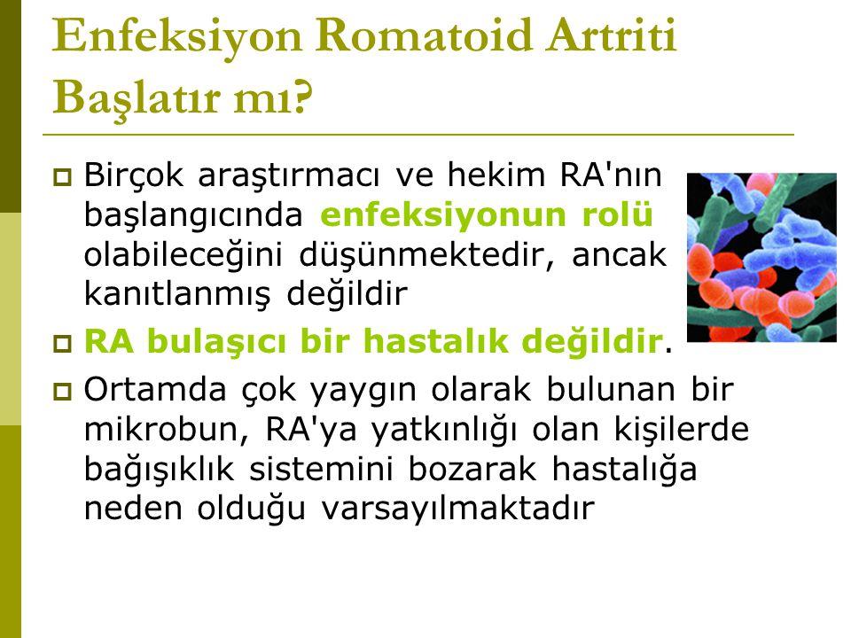 Enfeksiyon Romatoid Artriti Başlatır mı.