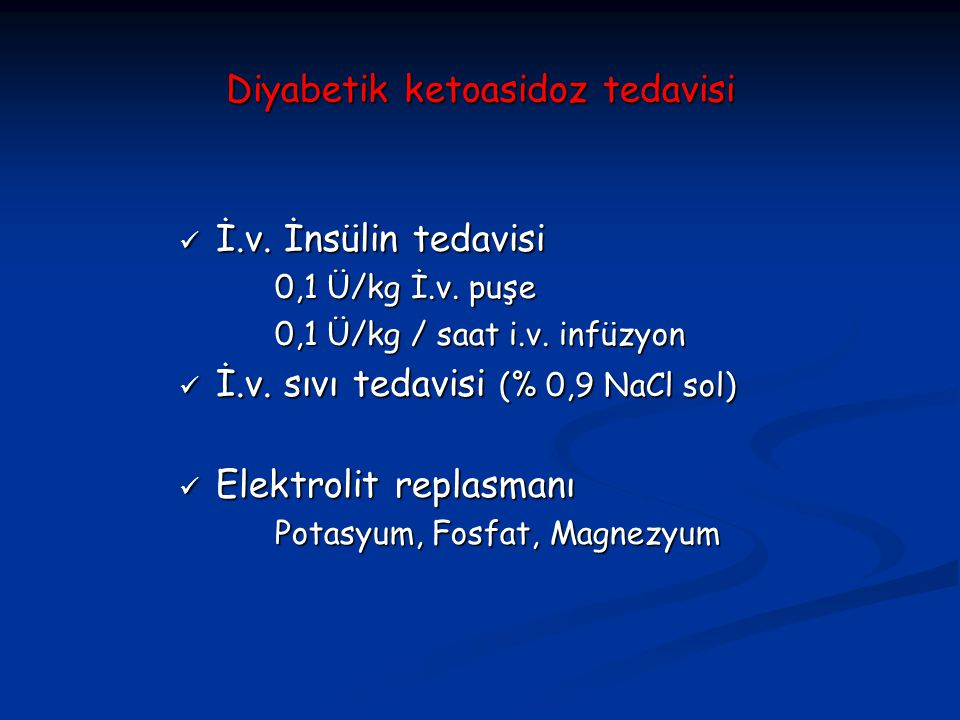 Diyabetik ketoasidoz tedavisi İ.v.İnsülin tedavisi İ.v.