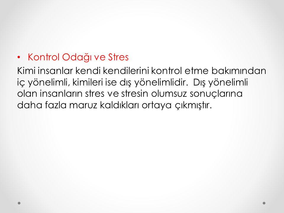 Kontrol Odağı ve Stres Kimi insanlar kendi kendilerini kontrol etme bakımından iç yönelimli, kimileri ise dış yönelimlidir. Dış yönelimli olan insanla