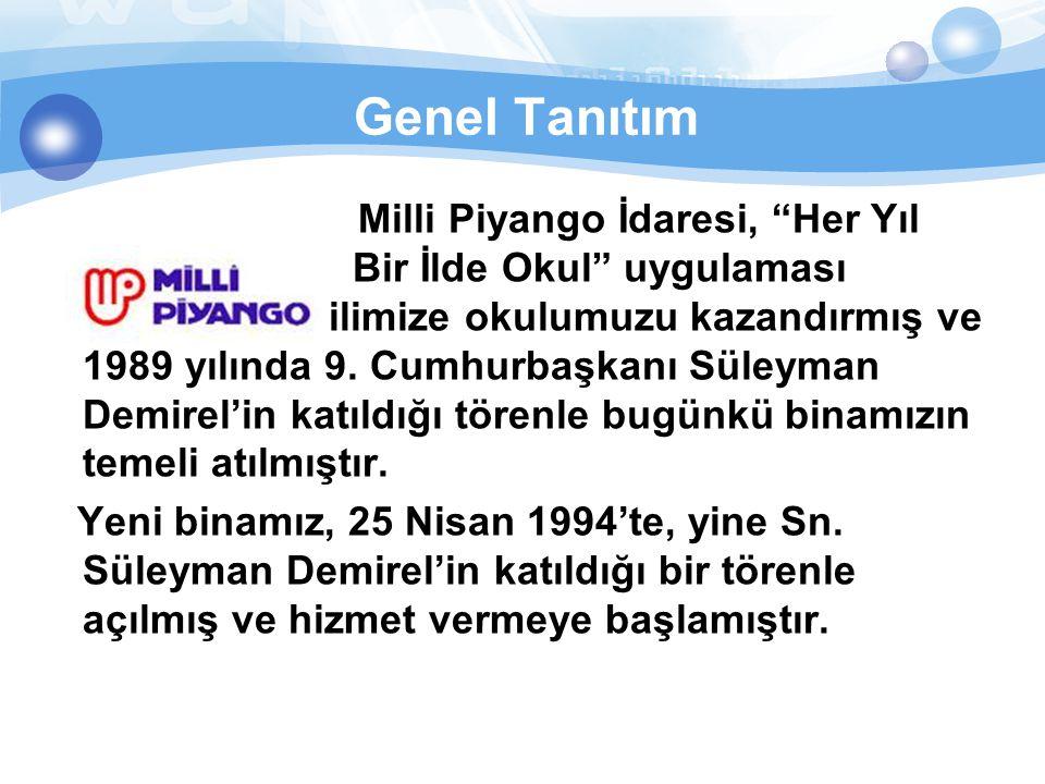 """Genel Tanıtım Milli Piyango İdaresi, """"Her Yıl Bir İlde Okul"""" uygulaması kapsamında ilimize okulumuzu kazandırmış ve 1989 yılında 9. Cumhurbaşkanı Süle"""