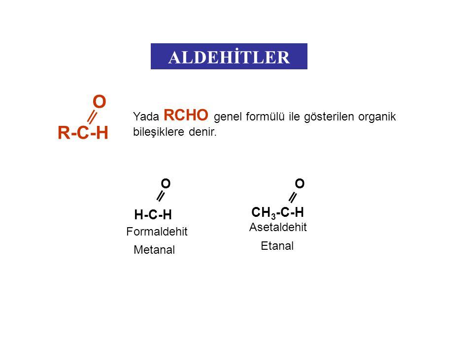ALDEHİTLER Yada RCHO genel formülü ile gösterilen organik bileşiklere denir.