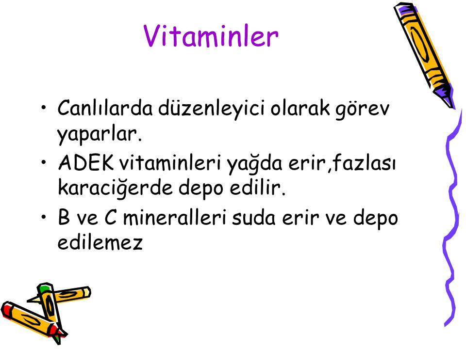 Vitaminler Canlılarda düzenleyici olarak görev yaparlar.