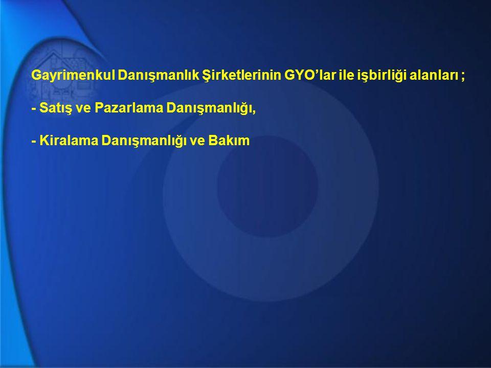 GYO'ların Avantajları ; - Arazi Geliştirme fonksyonunu Türkiye'de daha kaliteli bir platforma taşımak - Bu sektörde oluşan cironun ülkenin kayıtlı ekonomisine dahil olmasını sağlamak - Arazi sahiplerine güveniliri bir ortak olmak.