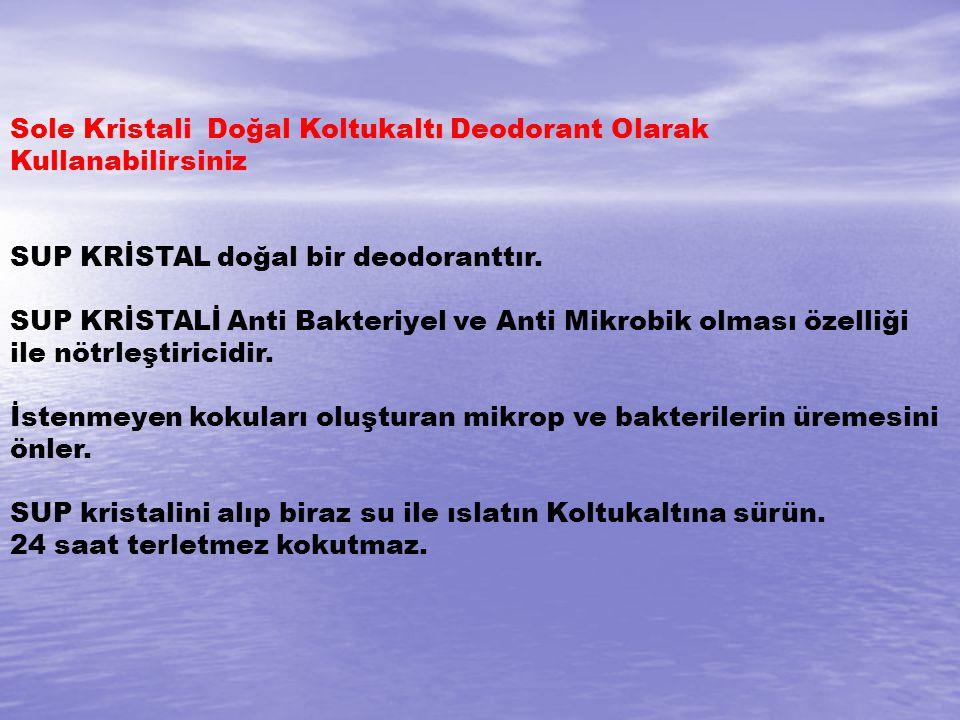 Sole Kristali Doğal Koltukaltı Deodorant Olarak Kullanabilirsiniz SUP KRİSTAL doğal bir deodoranttır.