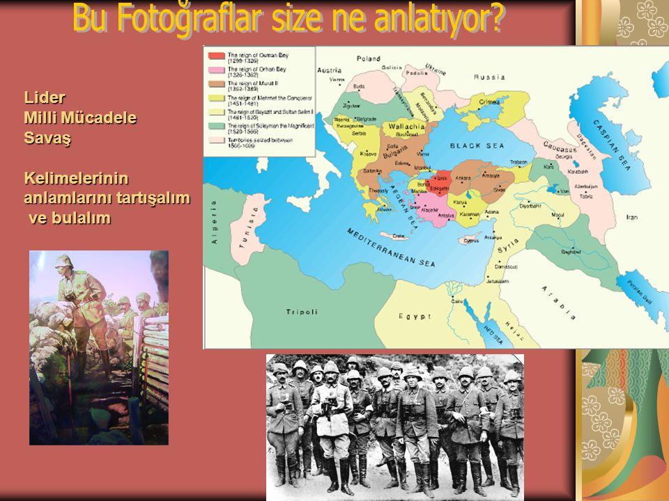 Lider Milli Mücadele SavaşKelimelerinin anlamlarını tartışalım ve bulalım ve bulalım