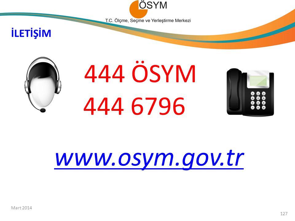 444 ÖSYM 444 6796 www.osym.gov.tr İLETİŞİM 127 Mart 2014