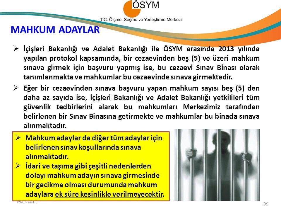 MAHKUM ADAYLAR Mart 2014 99  İçişleri Bakanlığı ve Adalet Bakanlığı ile ÖSYM arasında 2013 yılında yapılan protokol kapsamında, bir cezaevinden beş (