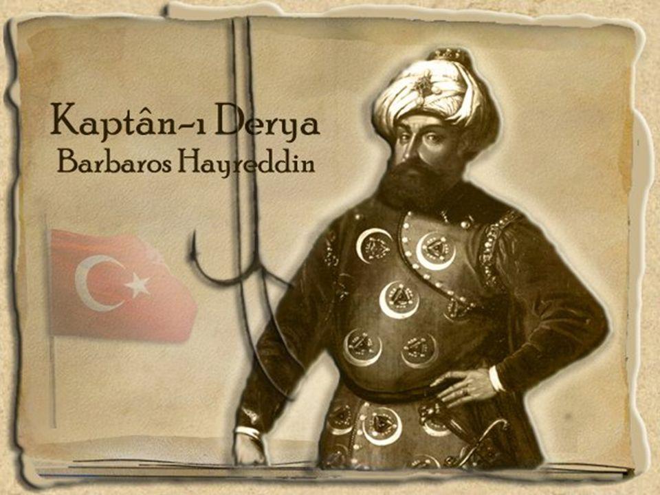 Barbaros un Kaptan-ı Derya Hayreddin olması Hızır Reis 1520-1525 arasında Avrupa'nın Akdeniz kıyılarını vurarak büyük ganimetler elde etti.