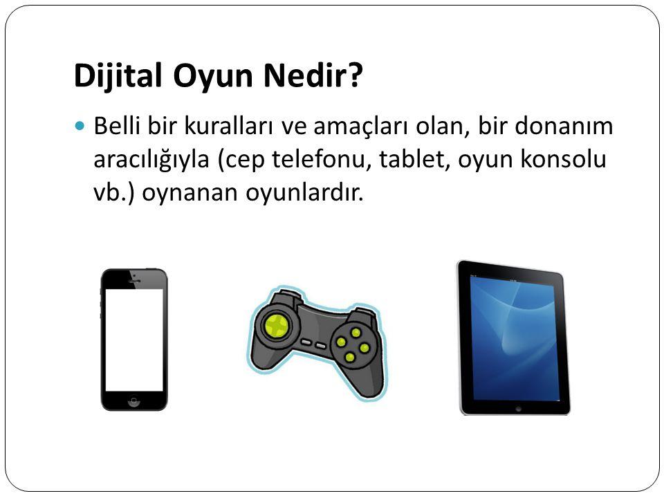 Dijital Oyun Nedir? Belli bir kuralları ve amaçları olan, bir donanım aracılığıyla (cep telefonu, tablet, oyun konsolu vb.) oynanan oyunlardır.