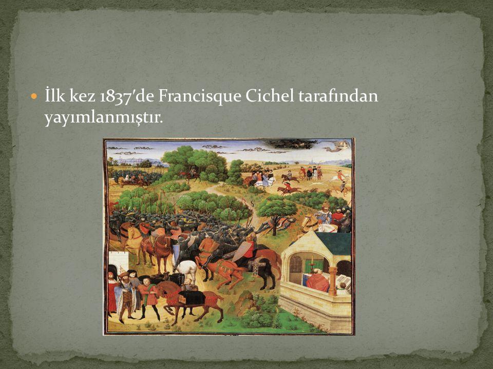 İlk kez 1837 ′ de Francisque Cichel tarafından yayımlanmıştır.