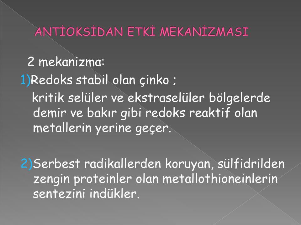 2 mekanizma: 1)Redoks stabil olan çinko ; kritik selüler ve ekstraselüler bölgelerde demir ve bakır gibi redoks reaktif olan metallerin yerine geçer.