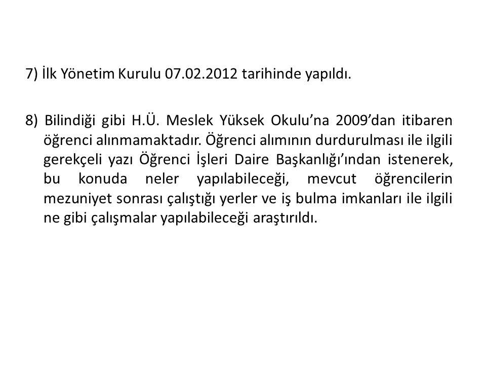 7) İlk Yönetim Kurulu 07.02.2012 tarihinde yapıldı.
