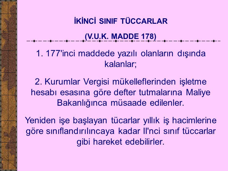 İKİNCİ SINIF TÜCCARLAR (V.U.K. MADDE 178) 1.