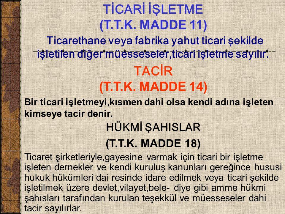TİCARİ İŞLETME (T.T.K.