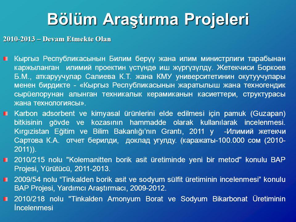 Bölüm Araştırma Projeleri 2010-2013 – Devam Etmekte Olan Кыргыз Республикасынын Билим берүү жана илим министрлиги тарабынан каржыланган илимий проекти