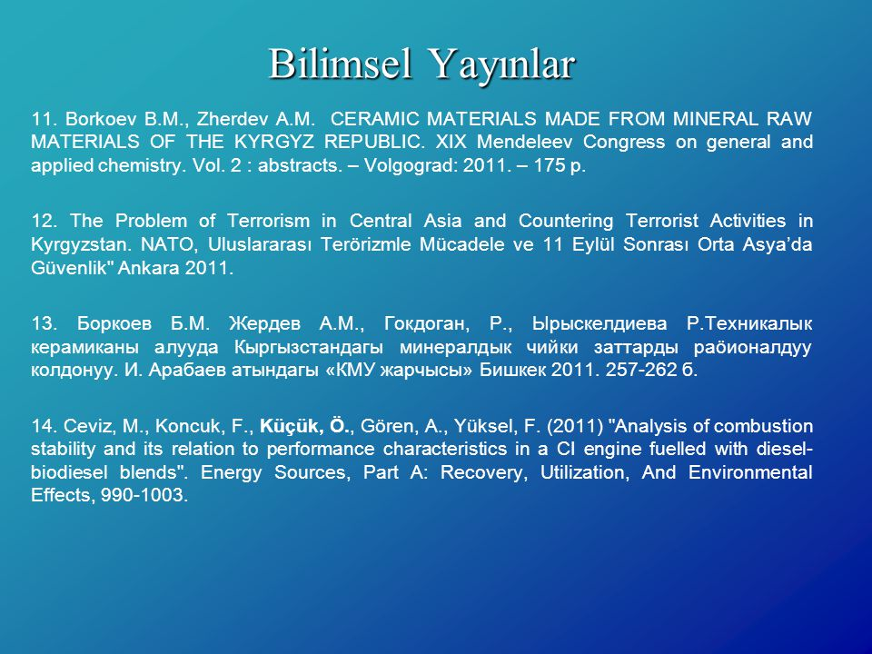 Bilimsel Yayınlar 11. Borkoev B.M., Zherdev А.М. CERAMIC MATERIALS MADE FROM MINERAL RAW MATERIALS OF THE KYRGYZ REPUBLIC. XIX Mendeleev Congress on g