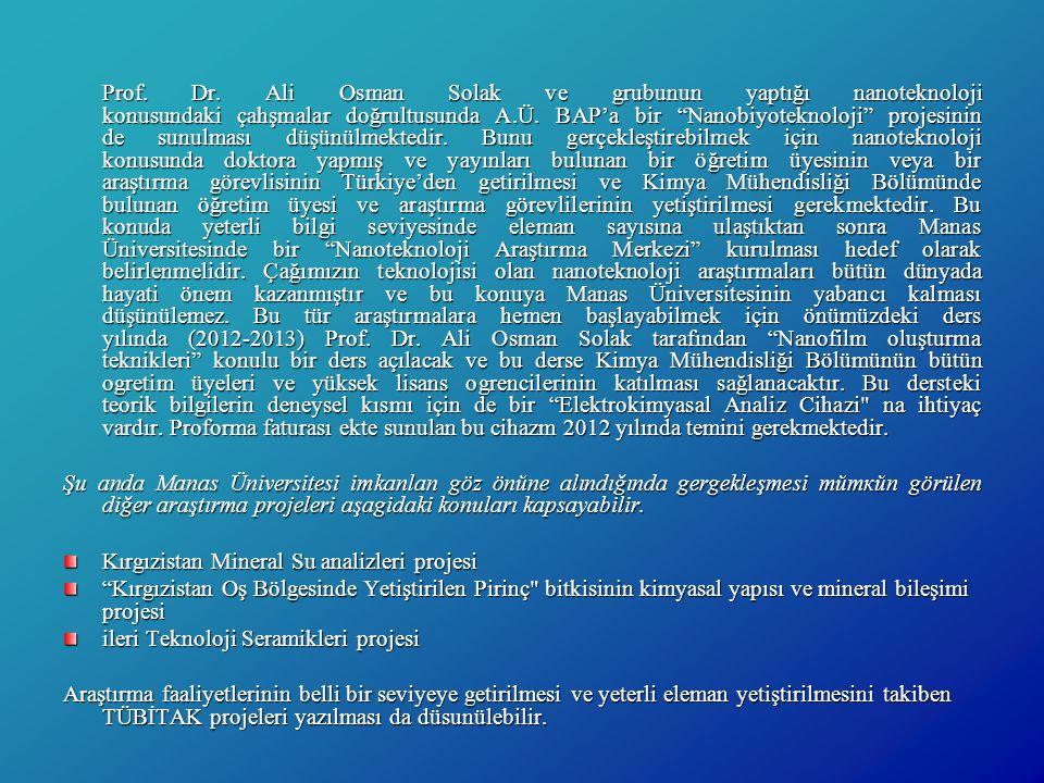 """Prof. Dr. Ali Osman Solak ve grubunun yaptığı nanoteknoloji konusundaki çahşmalar doğrultusunda A.Ü. BAP'a bir """"Nanobiyoteknoloji"""" projesinin de sunul"""