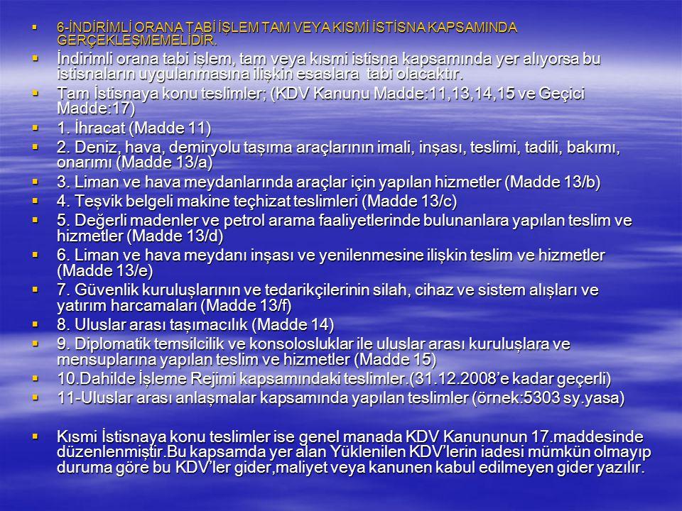  5-İNDİRİMLİ ORANA TABİ İLEMLERDEN KAYNAKLANAN KDV İADE ALACAĞININ YILLIK OLARAK TALEP EDİLMESİ HALİNDE EN ERKEN YILI İZLEYEN OCAK EN GEÇ İSE YILI İZ