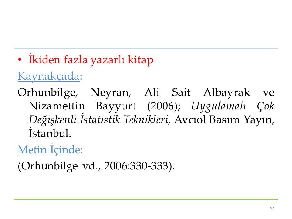 İkiden fazla yazarlı kitap Kaynakçada: Orhunbilge, Neyran, Ali Sait Albayrak ve Nizamettin Bayyurt (2006); Uygulamalı Çok Değişkenli İstatistik Teknik