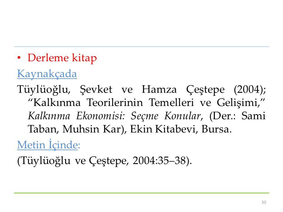 """Derleme kitap Kaynakçada: Tüylüoğlu, Şevket ve Hamza Çeştepe (2004); """"Kalkınma Teorilerinin Temelleri ve Gelişimi,"""" Kalkınma Ekonomisi: Seçme Konular,"""