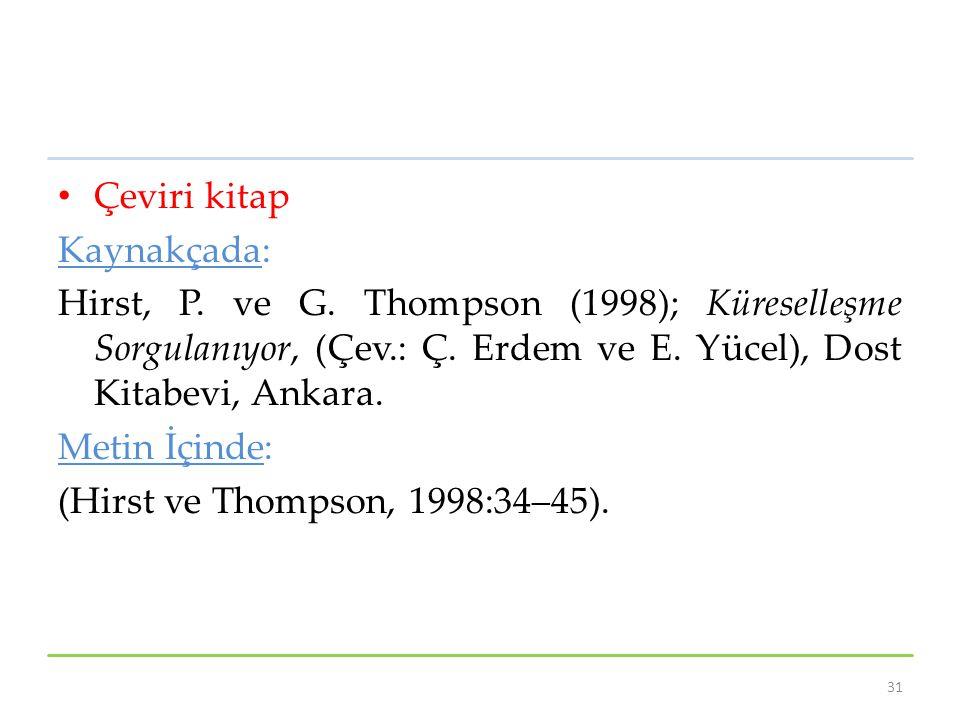 Çeviri kitap Kaynakçada: Hirst, P. ve G. Thompson (1998); Küreselleşme Sorgulanıyor, (Çev.: Ç. Erdem ve E. Yücel), Dost Kitabevi, Ankara. Metin İçinde